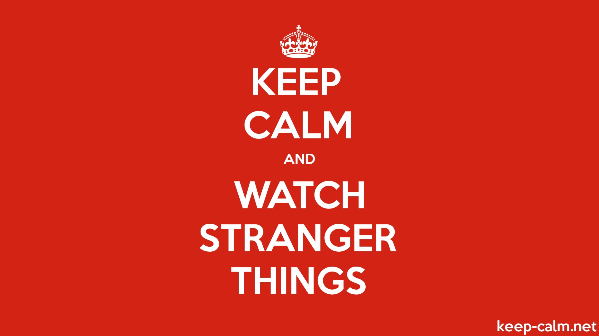 Keep Calm And Watch Stranger Things Keep Calm Net