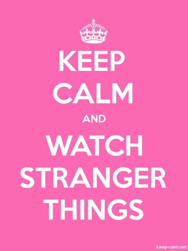 KEEP CALM AND WATCH STRANGER THINGS - white/pink - Default (600x800)