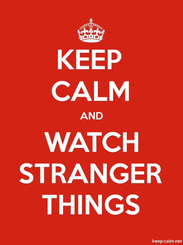 KEEP CALM AND WATCH STRANGER THINGS - white/red - Default (600x800)