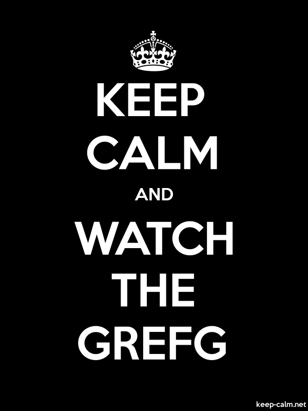 KEEP CALM AND WATCH THE GREFG - white/black - Default (600x800)
