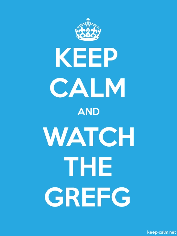 KEEP CALM AND WATCH THE GREFG - white/blue - Default (600x800)