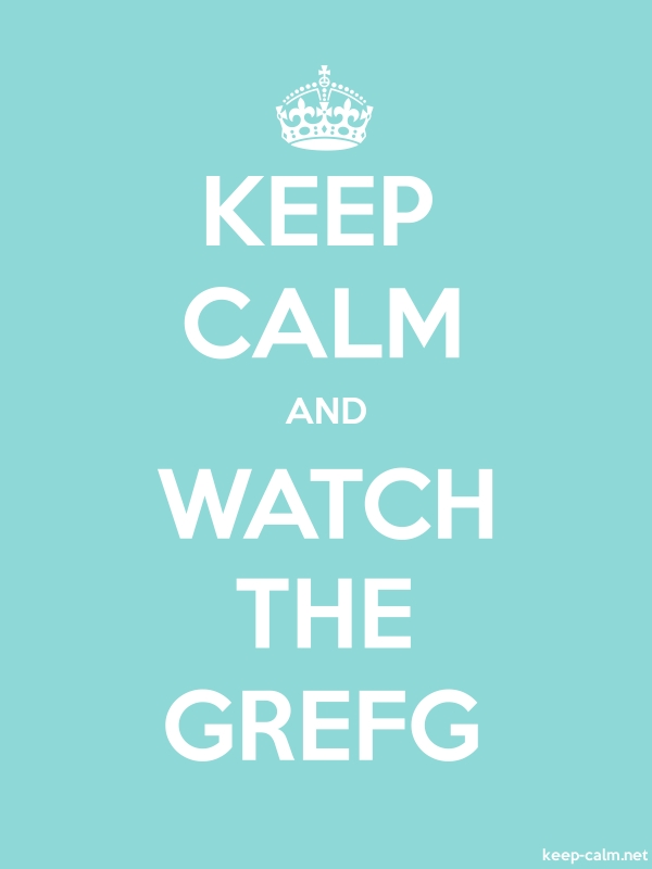 KEEP CALM AND WATCH THE GREFG - white/lightblue - Default (600x800)