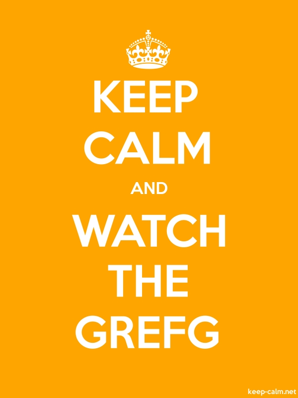 KEEP CALM AND WATCH THE GREFG - white/orange - Default (600x800)