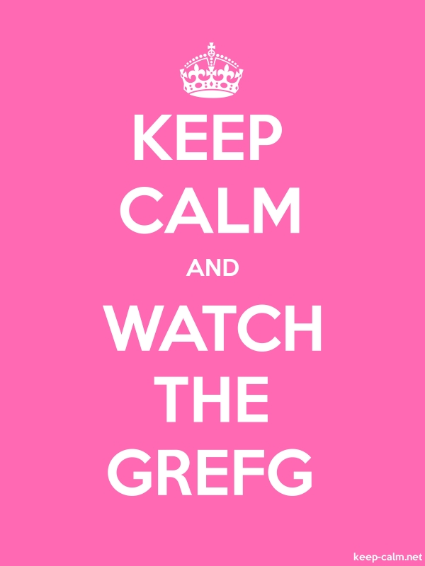KEEP CALM AND WATCH THE GREFG - white/pink - Default (600x800)