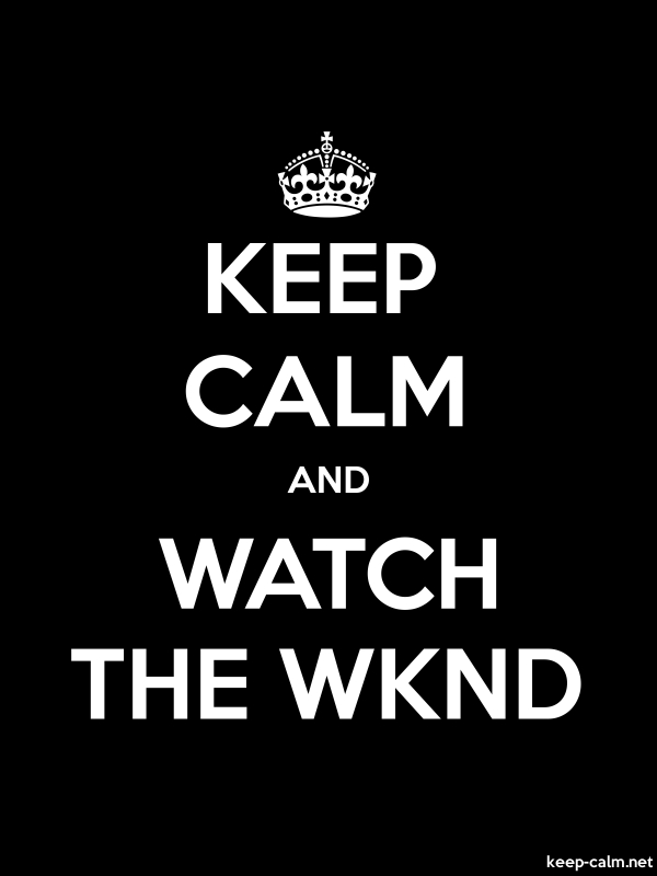KEEP CALM AND WATCH THE WKND - white/black - Default (600x800)