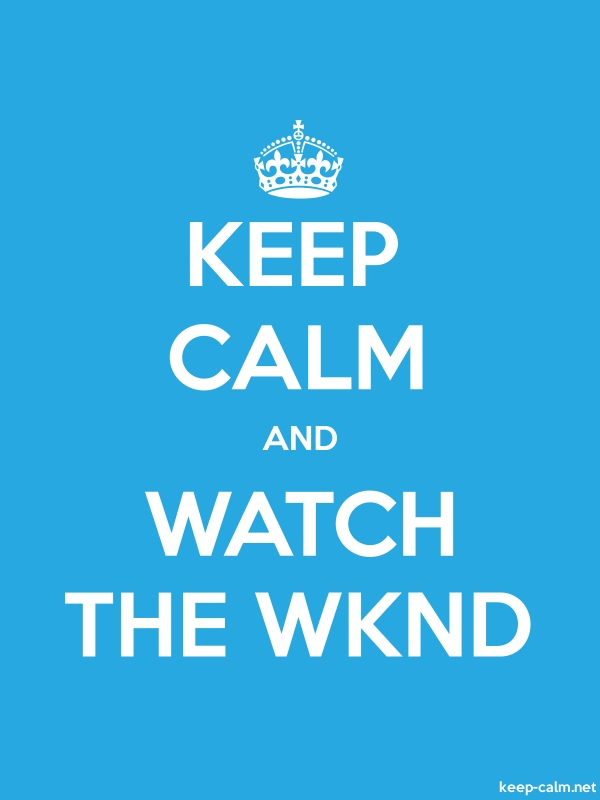 KEEP CALM AND WATCH THE WKND - white/blue - Default (600x800)