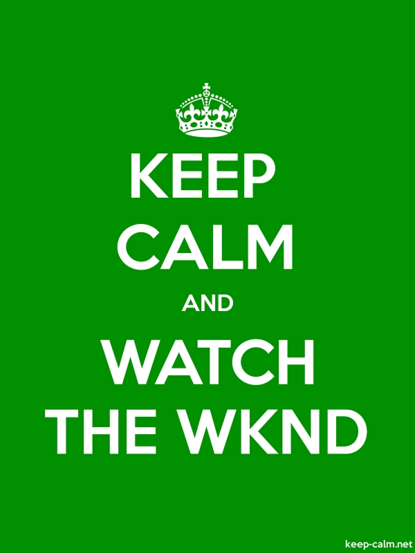KEEP CALM AND WATCH THE WKND - white/green - Default (600x800)
