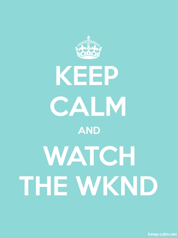KEEP CALM AND WATCH THE WKND - white/lightblue - Default (600x800)
