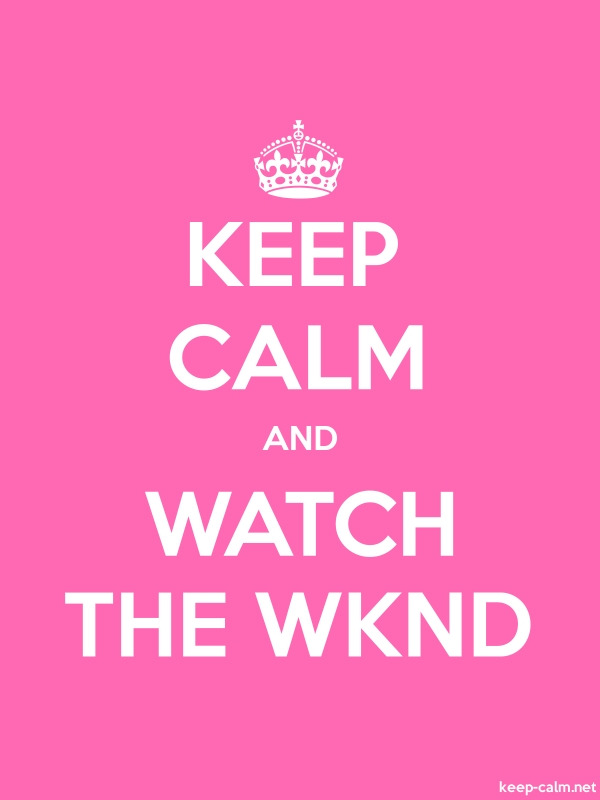 KEEP CALM AND WATCH THE WKND - white/pink - Default (600x800)