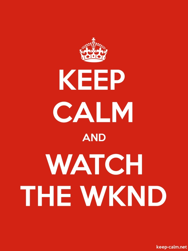 KEEP CALM AND WATCH THE WKND - white/red - Default (600x800)