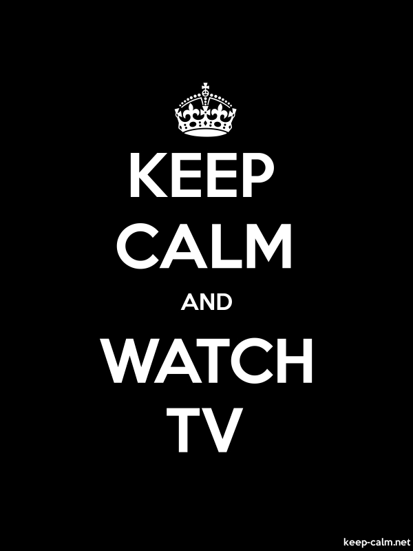 KEEP CALM AND WATCH TV - white/black - Default (600x800)