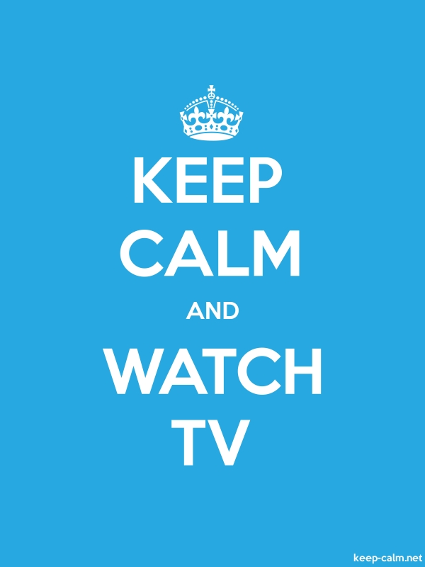KEEP CALM AND WATCH TV - white/blue - Default (600x800)