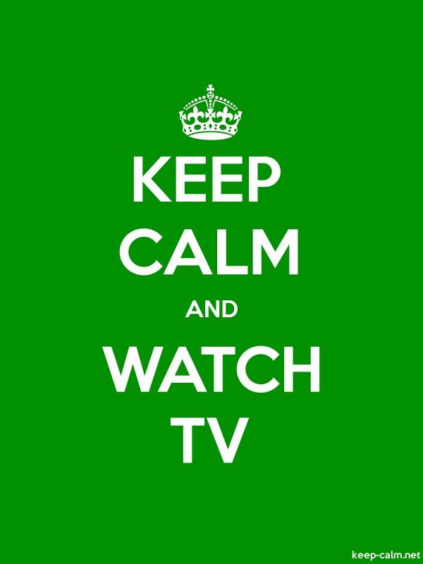 KEEP CALM AND WATCH TV - white/green - Default (600x800)