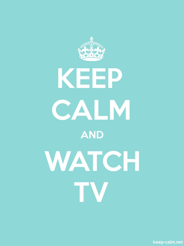 KEEP CALM AND WATCH TV - white/lightblue - Default (600x800)