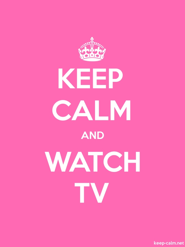 KEEP CALM AND WATCH TV - white/pink - Default (600x800)