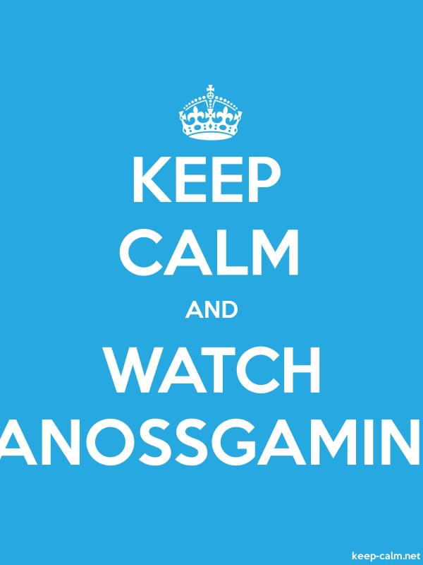KEEP CALM AND WATCH VANOSSGAMING - white/blue - Default (600x800)