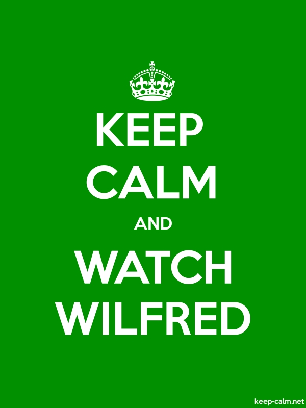 KEEP CALM AND WATCH WILFRED - white/green - Default (600x800)