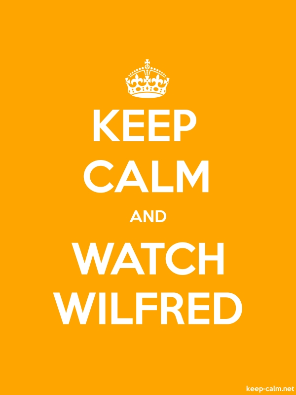 KEEP CALM AND WATCH WILFRED - white/orange - Default (600x800)