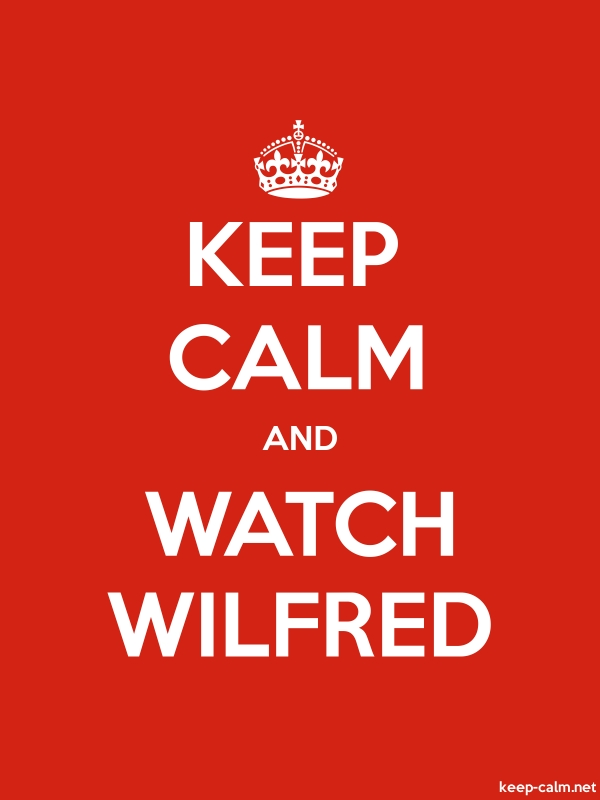 KEEP CALM AND WATCH WILFRED - white/red - Default (600x800)
