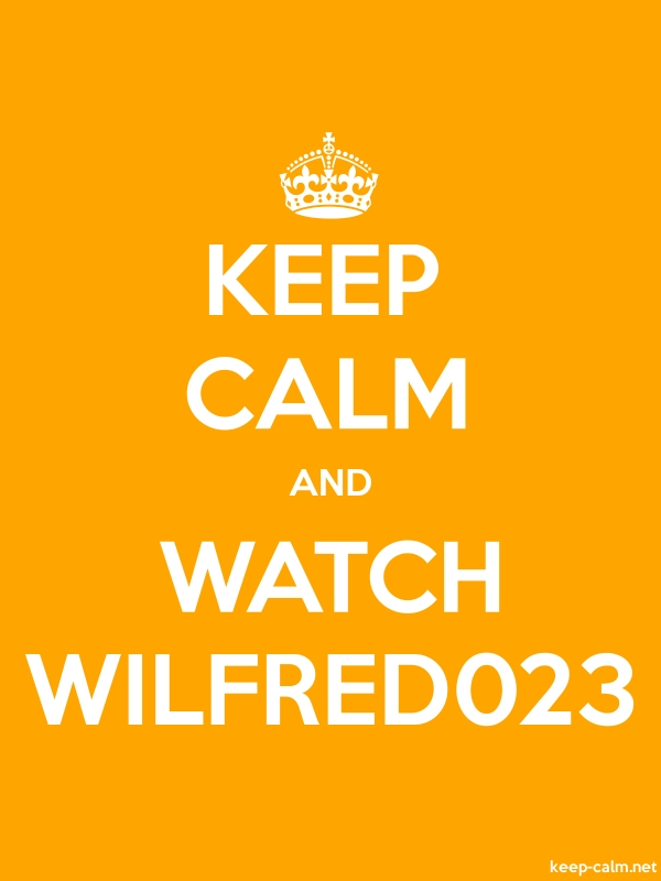 KEEP CALM AND WATCH WILFRED023 - white/orange - Default (600x800)