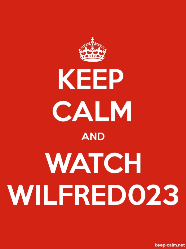 KEEP CALM AND WATCH WILFRED023 - white/red - Default (600x800)