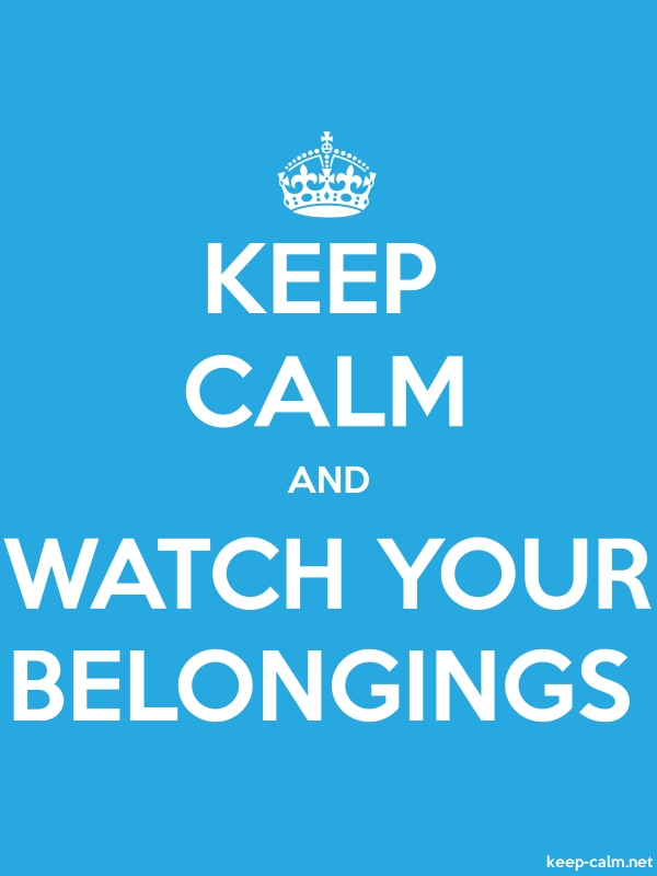 KEEP CALM AND WATCH YOUR BELONGINGS - white/blue - Default (600x800)