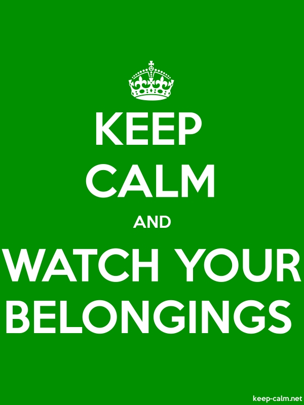 KEEP CALM AND WATCH YOUR BELONGINGS - white/green - Default (600x800)