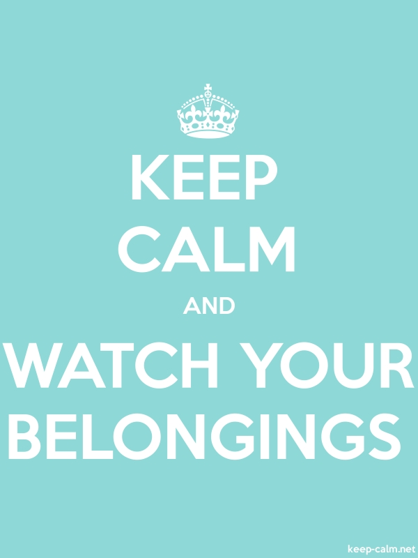 KEEP CALM AND WATCH YOUR BELONGINGS - white/lightblue - Default (600x800)
