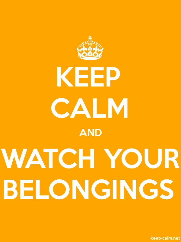 KEEP CALM AND WATCH YOUR BELONGINGS - white/orange - Default (600x800)