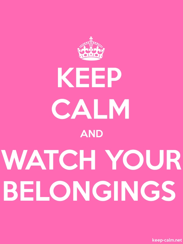KEEP CALM AND WATCH YOUR BELONGINGS - white/pink - Default (600x800)