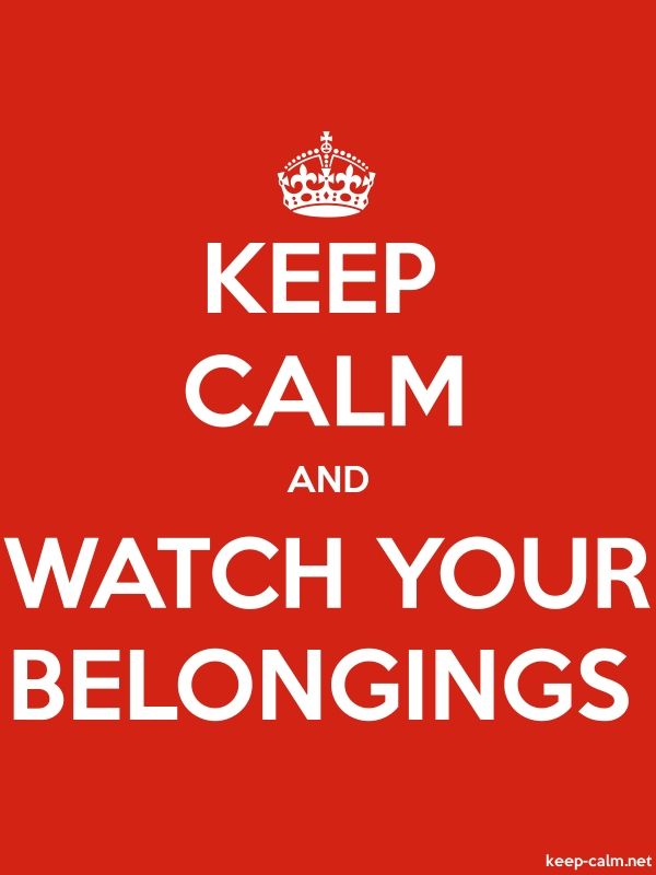 KEEP CALM AND WATCH YOUR BELONGINGS - white/red - Default (600x800)