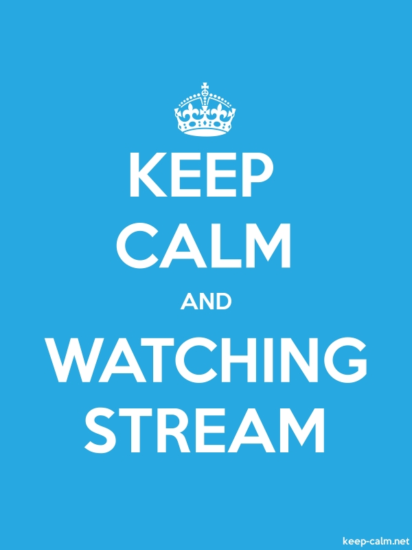 KEEP CALM AND WATCHING STREAM - white/blue - Default (600x800)