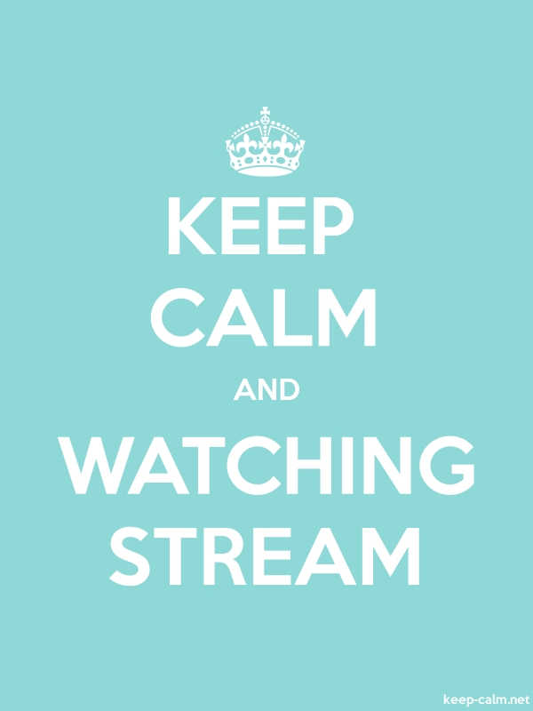 KEEP CALM AND WATCHING STREAM - white/lightblue - Default (600x800)