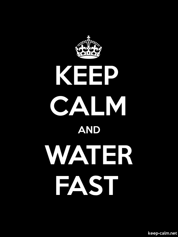 KEEP CALM AND WATER FAST - white/black - Default (600x800)