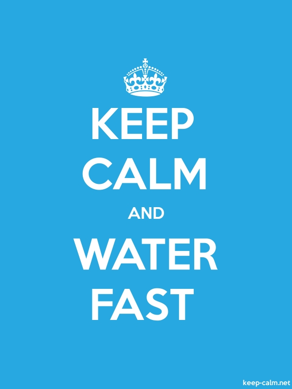 KEEP CALM AND WATER FAST - white/blue - Default (600x800)