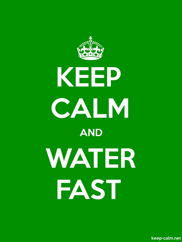 KEEP CALM AND WATER FAST - white/green - Default (600x800)