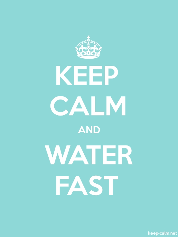 KEEP CALM AND WATER FAST - white/lightblue - Default (600x800)