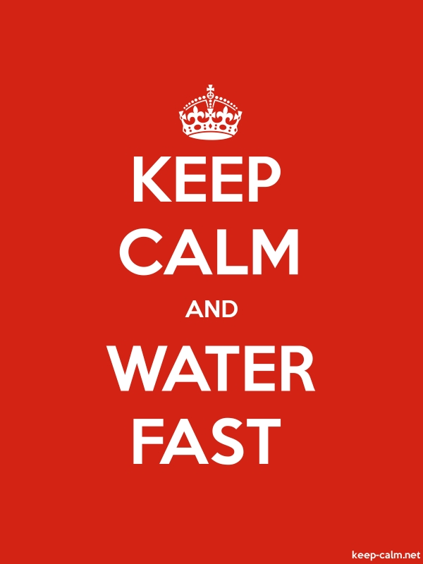 KEEP CALM AND WATER FAST - white/red - Default (600x800)
