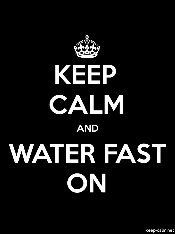 KEEP CALM AND WATER FAST ON - white/black - Default (600x800)