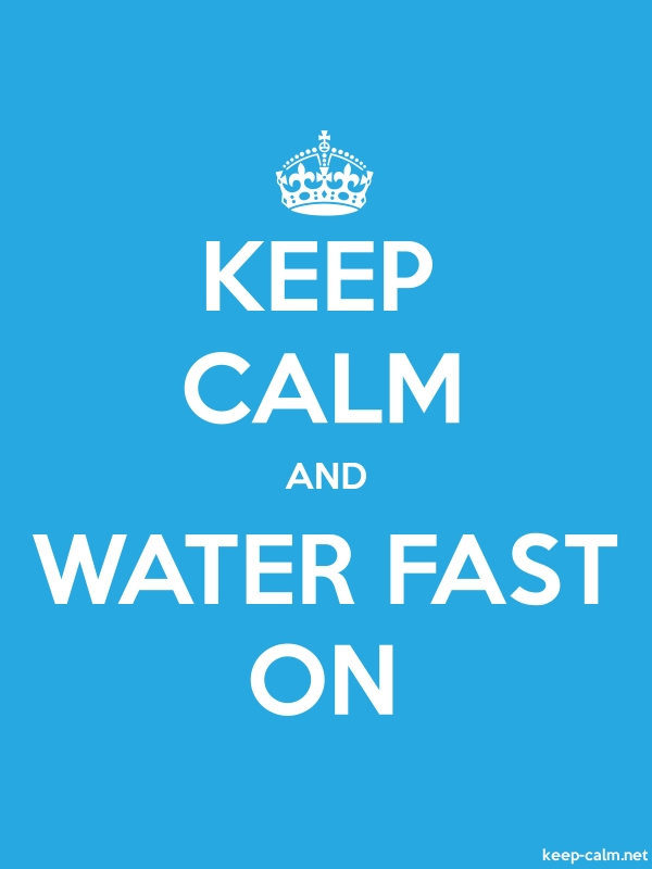 KEEP CALM AND WATER FAST ON - white/blue - Default (600x800)