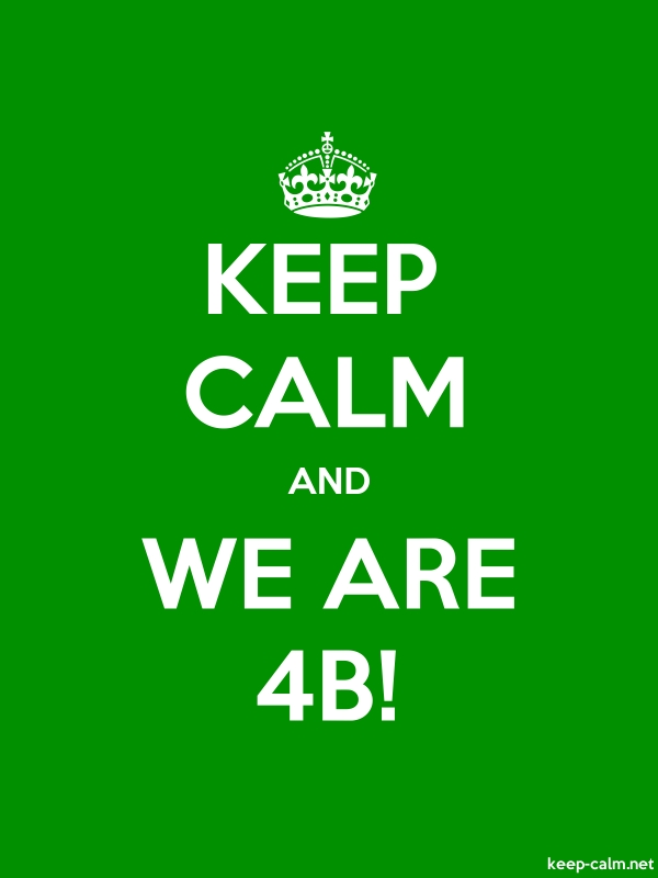 KEEP CALM AND WE ARE 4B! - white/green - Default (600x800)