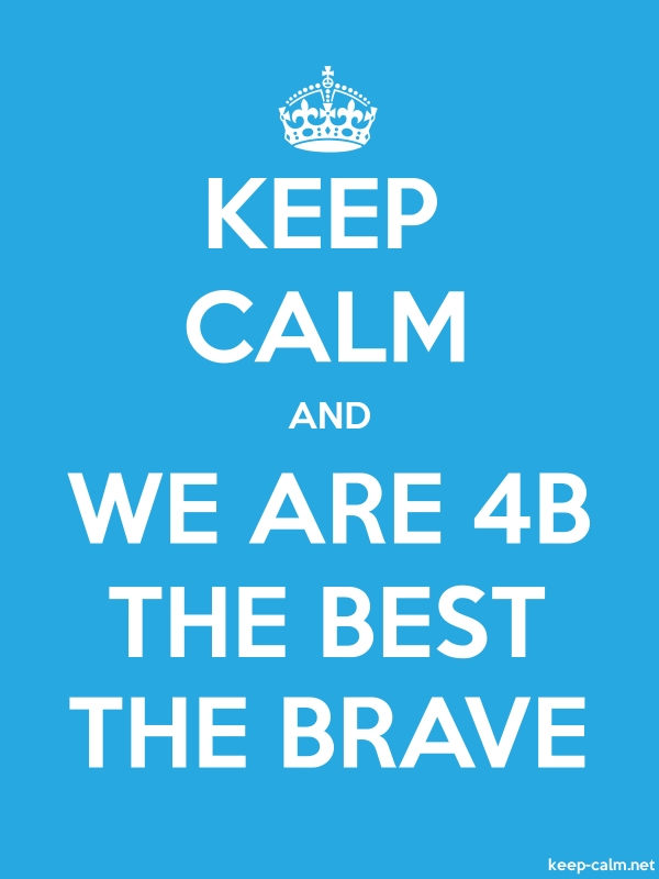 KEEP CALM AND WE ARE 4B THE BEST THE BRAVE - white/blue - Default (600x800)