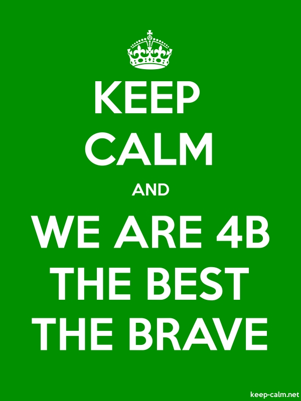KEEP CALM AND WE ARE 4B THE BEST THE BRAVE - white/green - Default (600x800)
