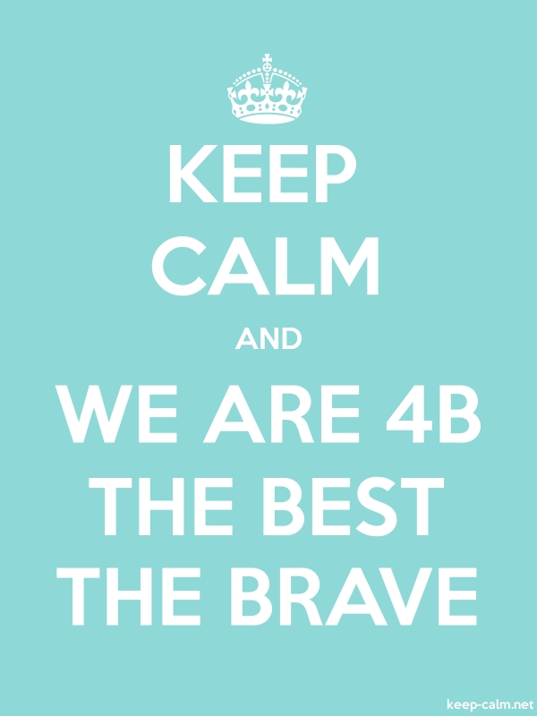 KEEP CALM AND WE ARE 4B THE BEST THE BRAVE - white/lightblue - Default (600x800)