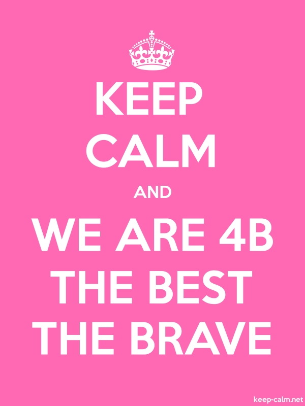 KEEP CALM AND WE ARE 4B THE BEST THE BRAVE - white/pink - Default (600x800)