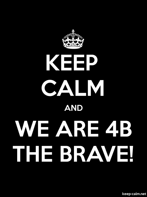 KEEP CALM AND WE ARE 4B THE BRAVE! - white/black - Default (600x800)