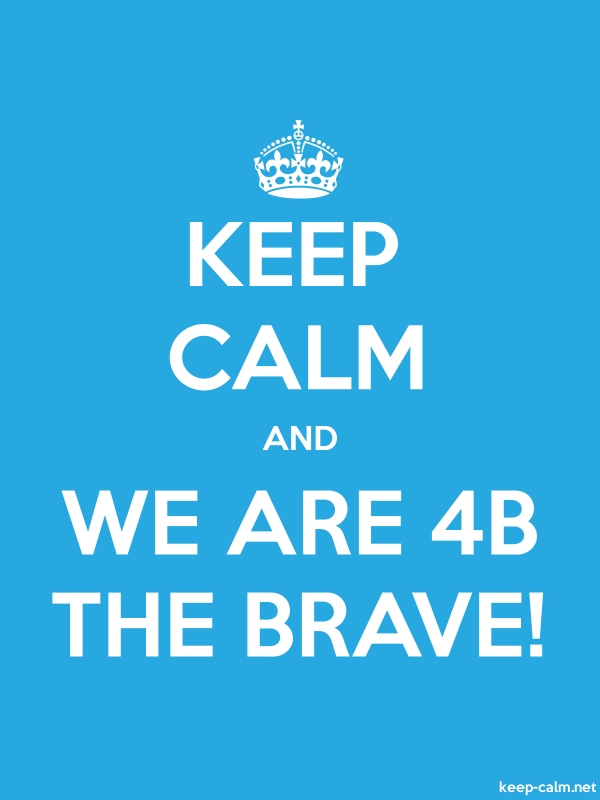 KEEP CALM AND WE ARE 4B THE BRAVE! - white/blue - Default (600x800)
