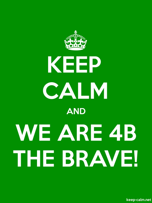 KEEP CALM AND WE ARE 4B THE BRAVE! - white/green - Default (600x800)