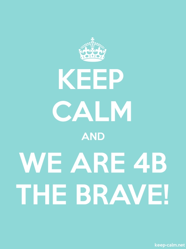 KEEP CALM AND WE ARE 4B THE BRAVE! - white/lightblue - Default (600x800)