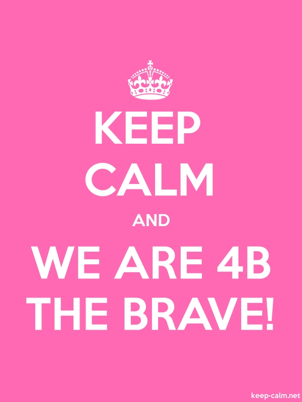 KEEP CALM AND WE ARE 4B THE BRAVE! - white/pink - Default (600x800)